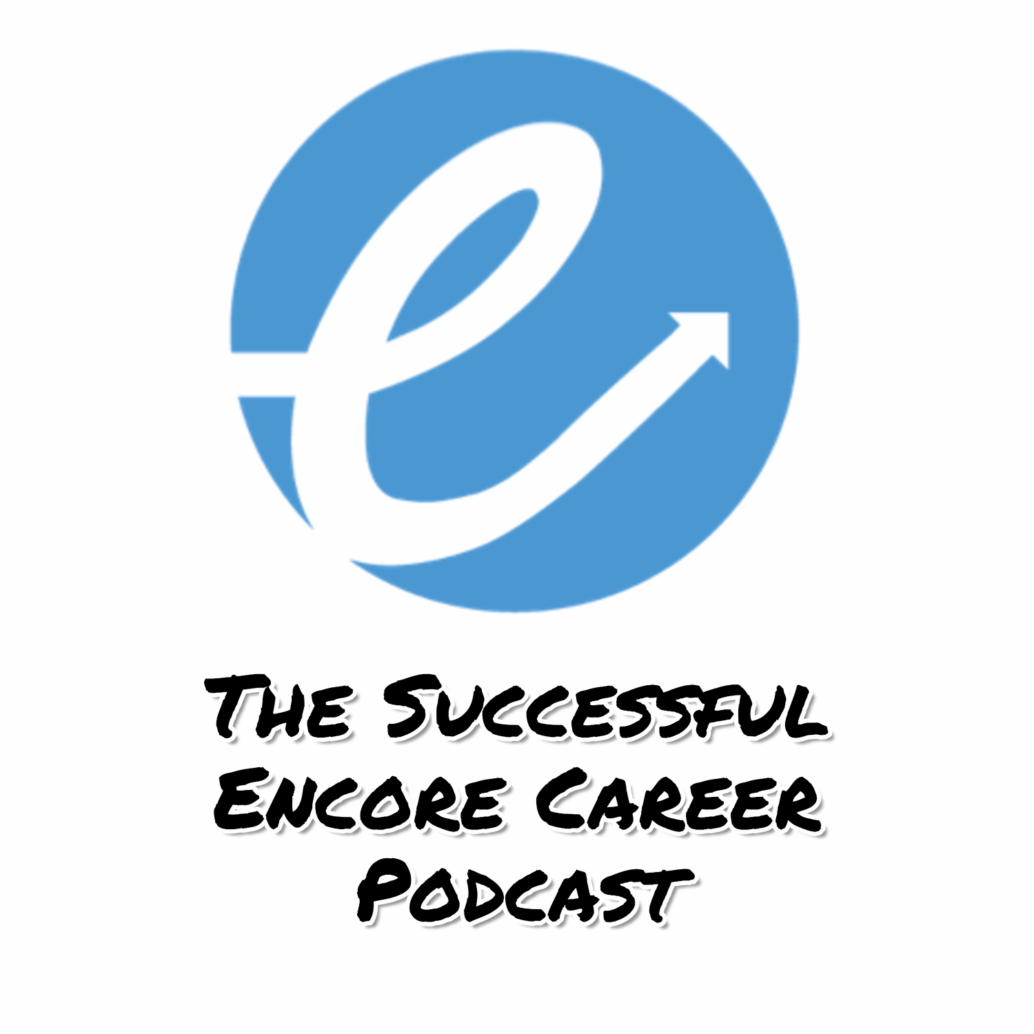 Show artwork for The Successful Encore Career Podcast