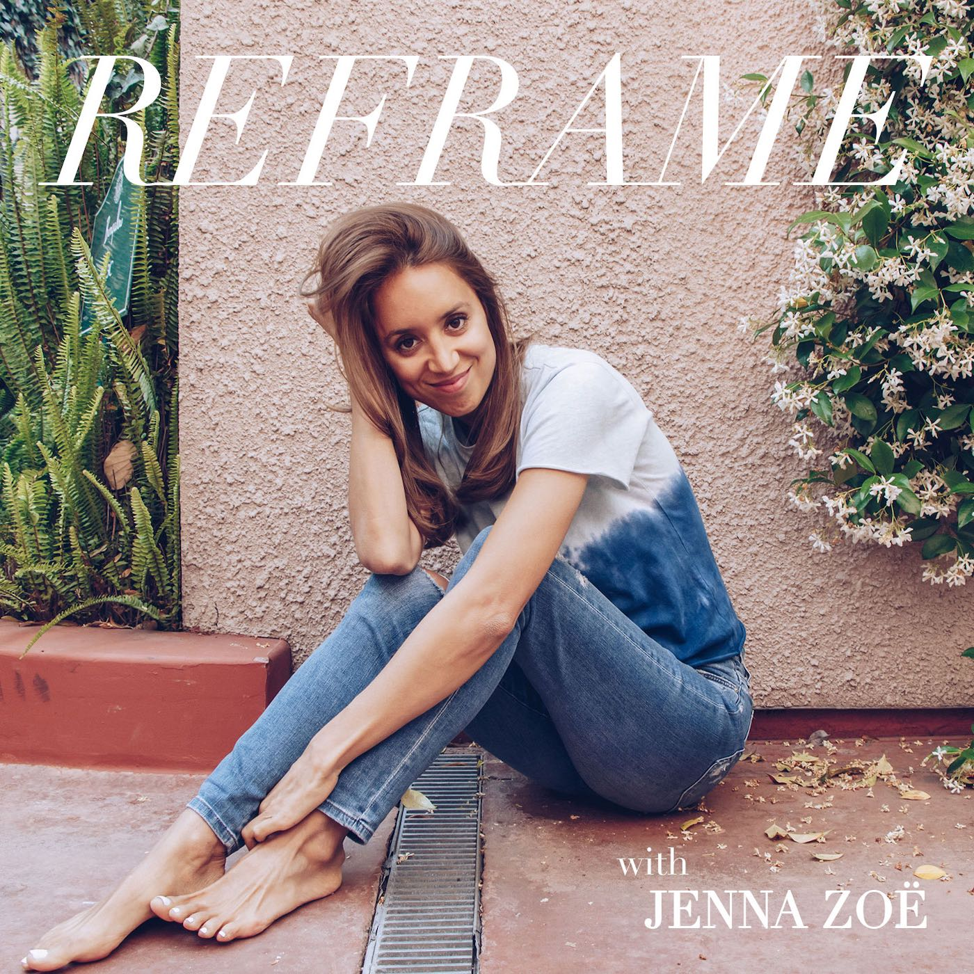 Artwork for podcast Reframe with Jenna Zoë