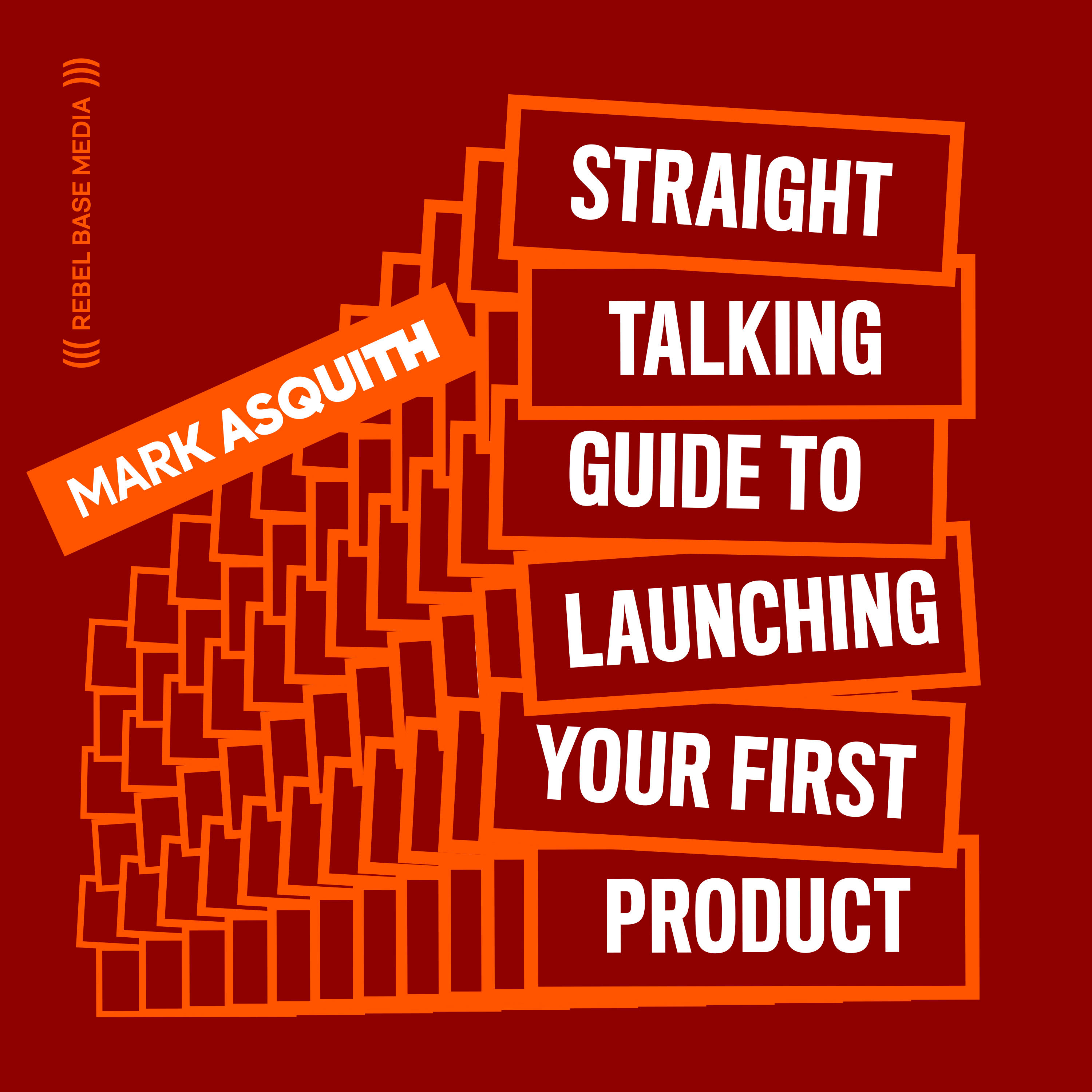 Artwork for podcast The Straight Talking Guide to Launching Your First Product