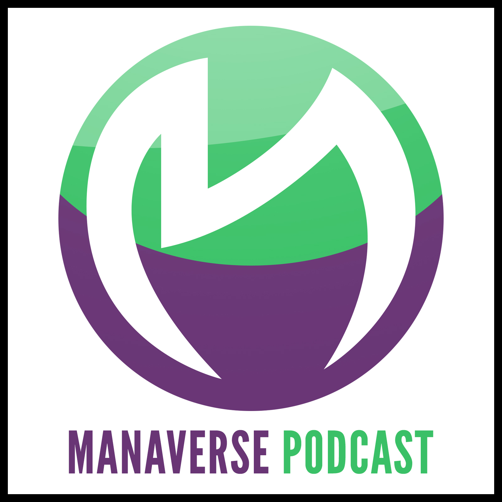 The Manaverse Podcast: Magic: the Gathering Business / Game
