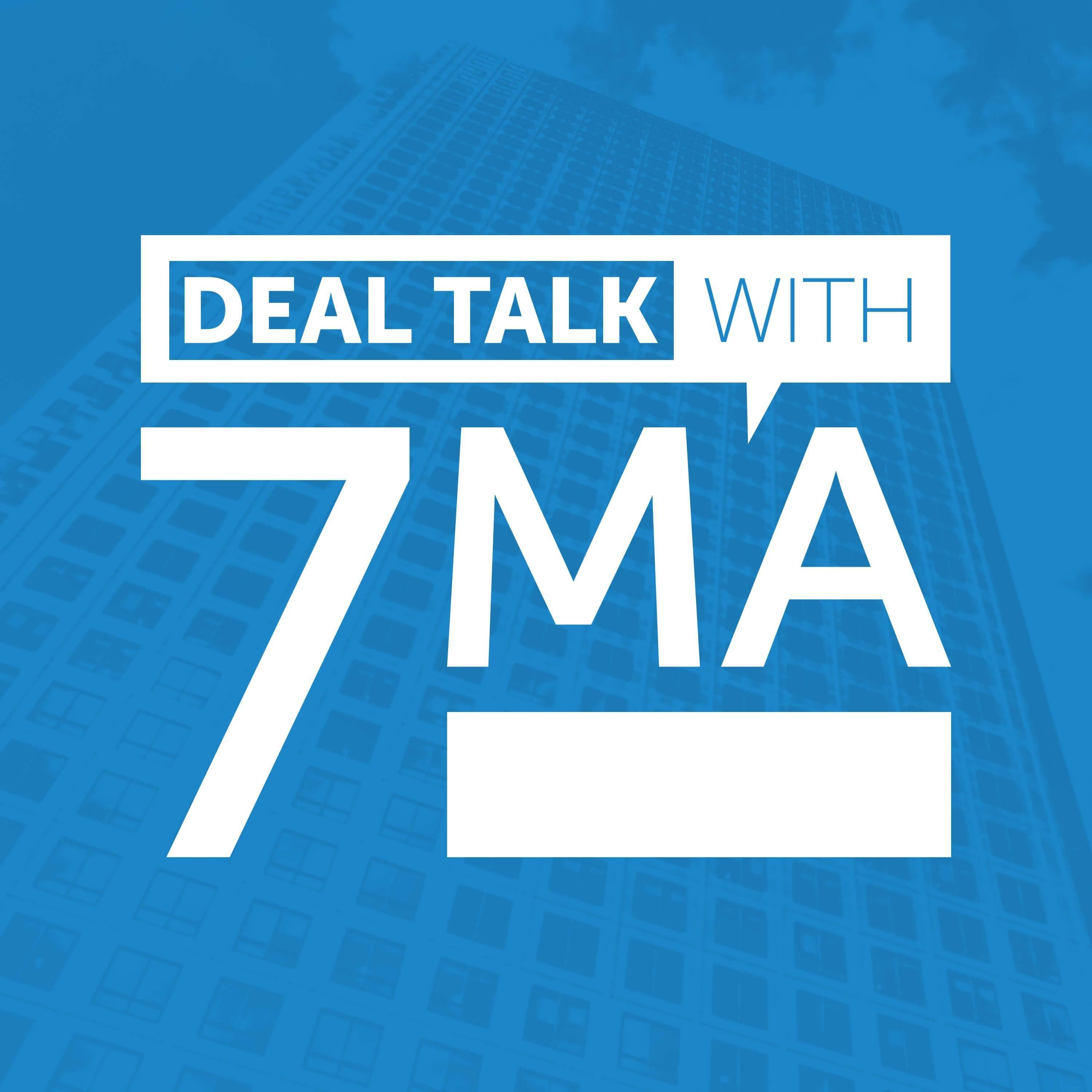 Artwork for podcast Deal Talk with 7MA