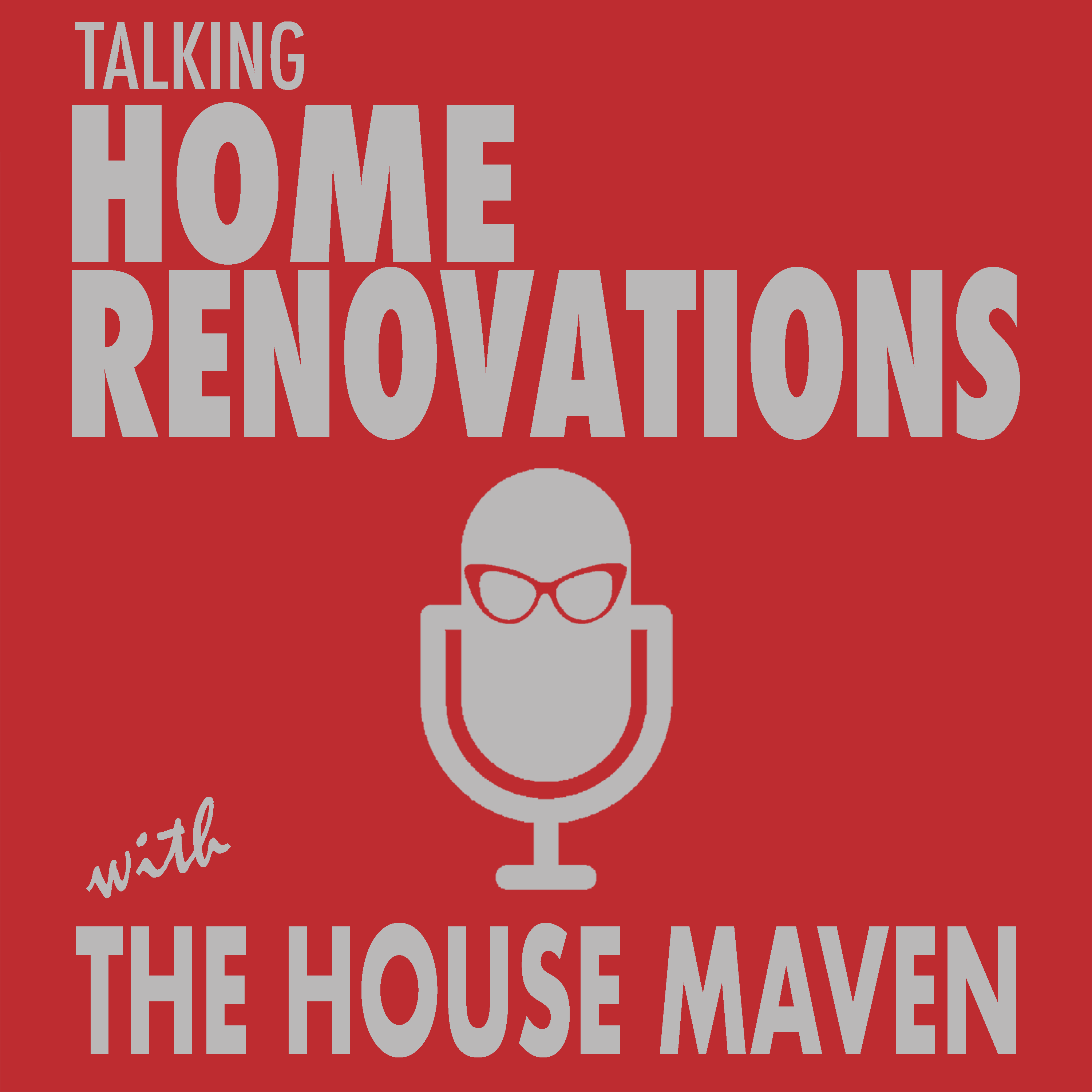 Show artwork for Talking Home Renovations with the House Maven